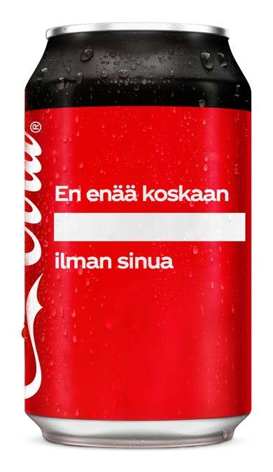 En enää koskaan _____ ilman sinua - Coca-Cola Zero Sugar